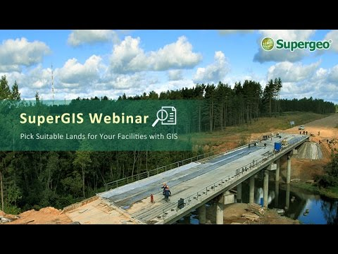 SuperGIS Webinar - Pick a Suitable Land for Your Facility