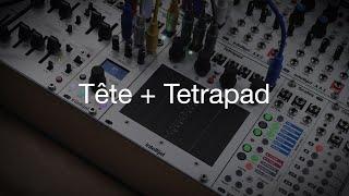 Tete + Tetrapad