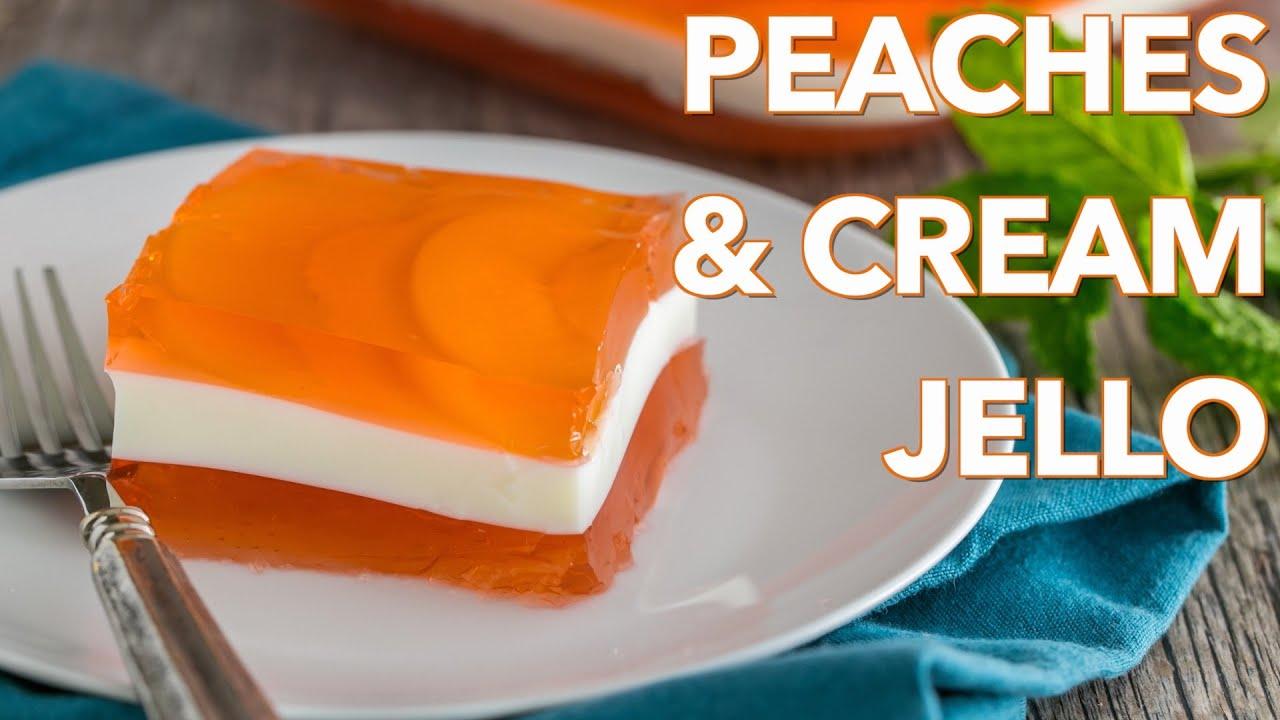 Dessert Peaches and Cream Jello  Natashas Kitchen  YouTube
