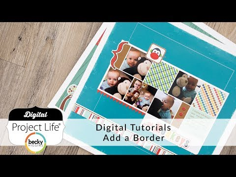 Add a Border to Your Digital Project Life Layout