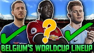 BELGIUM'S World Cup Predicted Lineup & Squad | How Will BELGIUM Lineup At FIFA World Cup 2018
