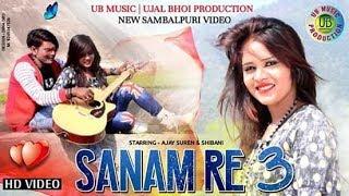 Sanam Re 3 | Full Video | Harendra Jagat | full Romantic Sambalpuri HD video | Official 2019