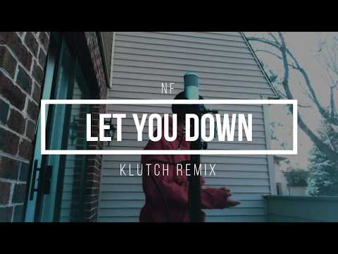 NF - Let You Down (Klutch Remix)