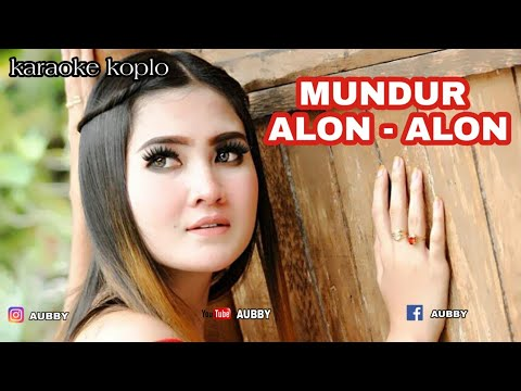 MUNDUR ALON-ALON KARAOKE KOPLO || No VocaL