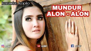 Download lagu MUNDUR ALON-ALON KARAOKE KOPLO || No VocaL