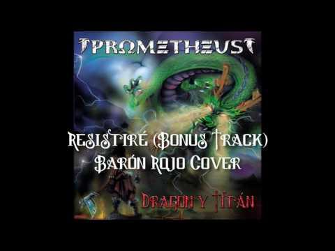 "PROMETHEUS - ""Resistiré"" (Barón Rojo Cover)"
