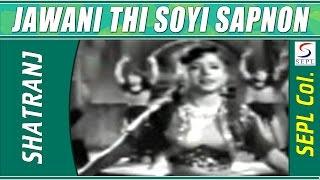 Jawani Thi Soyi Sapnon Mein Khoyi | Asha Bhosle, C Ramchandra @ Shatranj | Ashok Kumar, Meena Kumari