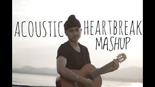 heartbreak bollywood mashup acoustic singh
