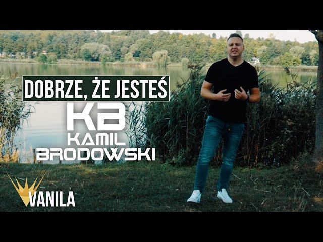 Kamil Brodowski - Dobrze, że jesteś (Oficjalny teledysk)