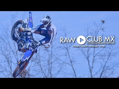 RAW: Club MX / Winter Supercross Testing - Martin / Owen / Nicoletti / Catanzaro (MXPTV)