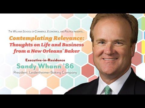 Executive-in-Residence Sandy Whann '86, President, Leidenheimer Baking Company