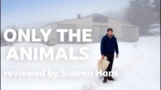 Only The Animals reviewed by Simran Hans