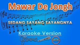 Mawar De Jongh - Sedang Sayang Sayangnya  Karaoke  | Gmusic