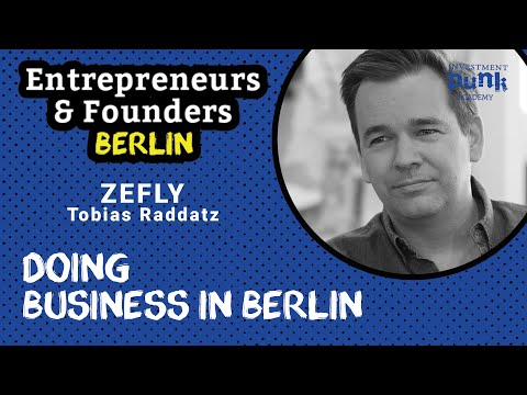 Zefly: Doing business in Berlin - Entrepreneurs and Founders Berlin