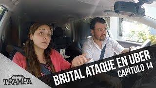 Brutal ataque arriba de un Uber | En su Propia Trampa | Temporada 2017