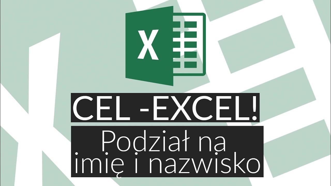 Poradnik Excel #1: Podział na imię i nazwisko