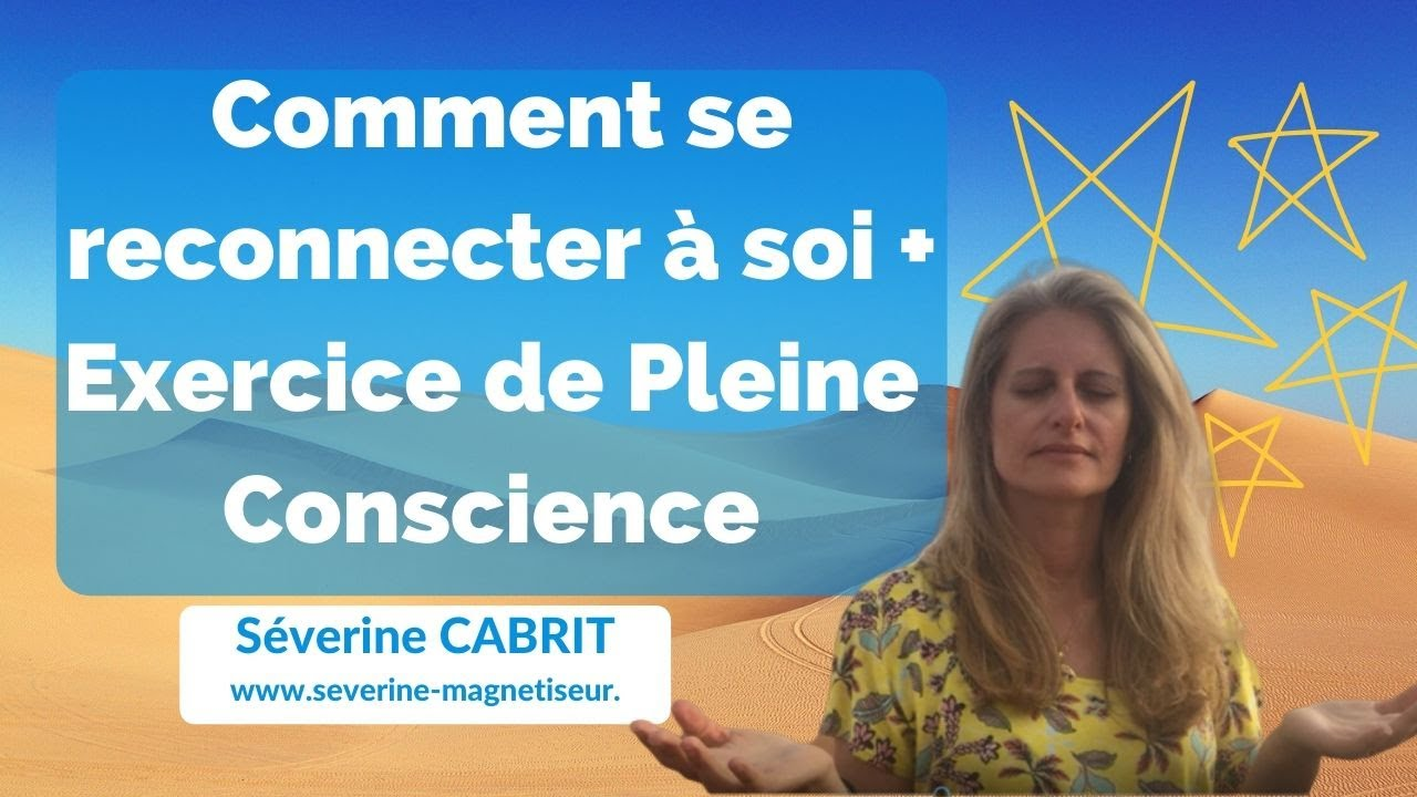 Méditation pleine conscience, comment se recentrer