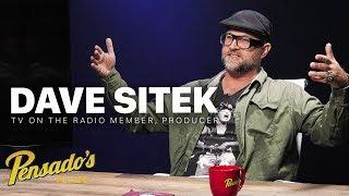 TV on the Radio Member / Producer, Dave Sitek - Pensado's Place #381