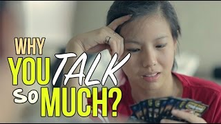 Why You Talk So Much?