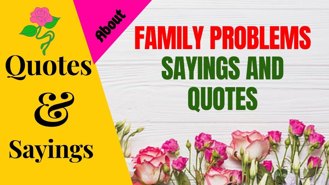 Family Problems Quotes Sparklingdub Quotes 72 Youtube