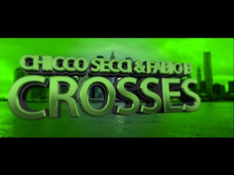 Chicco Secci & Fabio B - Crosses [Video Lyrics]