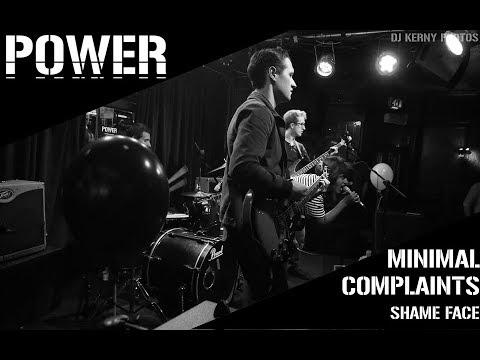 Minimal Complaints - Shame Face (Live From Power)