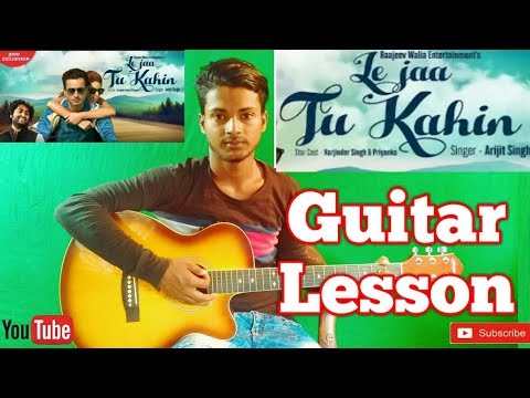 Le Jaa Tu Kahin | Arijit Singh|-Easy Guitar Chords/Lessons/Tutorial/Guitar Cover..By-Merajul