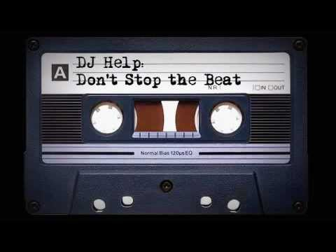 DJ Help  Dont Stop The Beat 2012