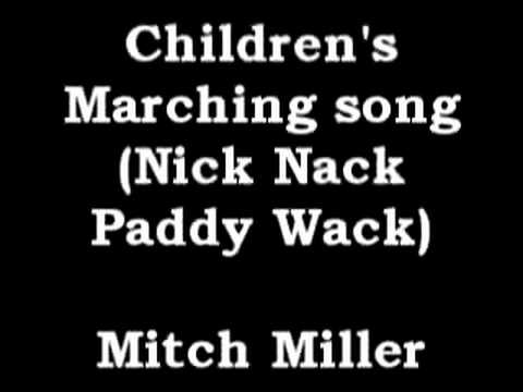Children's Marching Song (Nick Nack Paddy Wack) - Mitch Miller