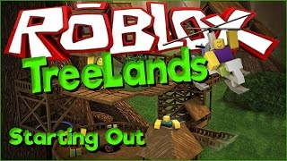 Getting Started Roblox Treelands ep1