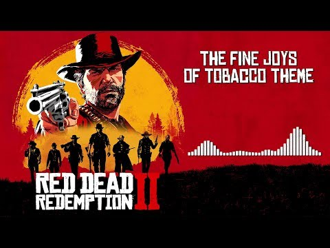 Red Dead Redemption 2  Soundtrack - The Fine Joys Of Tobacco   With Visualizer