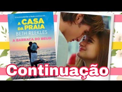 Filme A Barraca Do Beijo 2 Sequência Do Livro Ja Esta