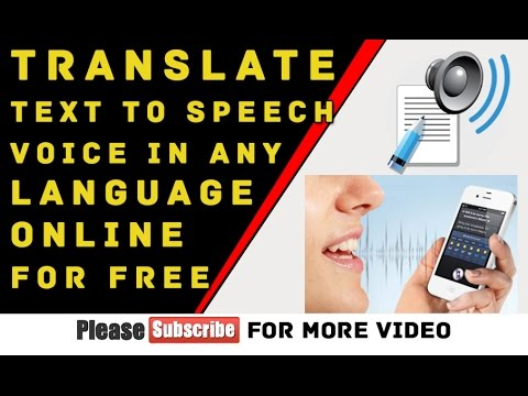 Translate text to Speech Voice in any language online for Free