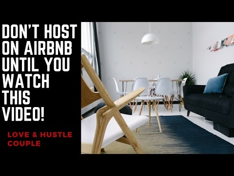 Make Money With Airbnb: Don't Become a Host Until You Watch This Video!