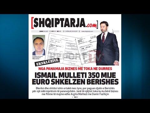 Report TV - Tokat në Durrës, Ismail Mulleti 350 mijë € Shkëlzen Berishës