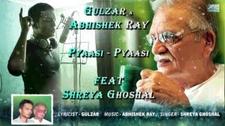PYAASI-PYAASI | GULZAR | ABHISHEK RAY | SHREYA GHOSHAL | The lonely rain-song | EXCLUSIVE| SINGLE |