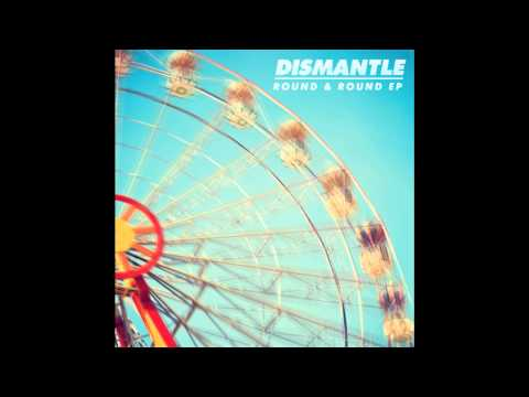 Dismantle - Round & Round Feat ( Lucy Love)