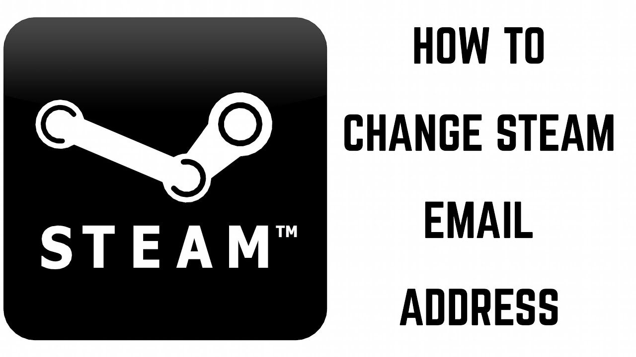 How to Change Steam Email Address - YouTube