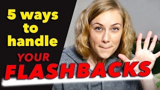 5 ways to handle YOUR FLASHBACKS | Kati Morton | Kati Morton