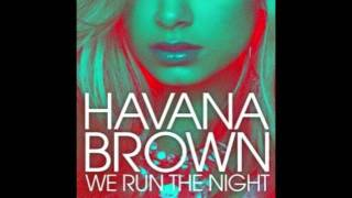 We Run The Night by Havana Brown [sped up]
