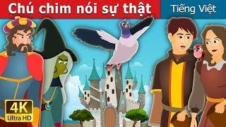 Chú chim nói sự thật | The Bird of Truth Story in Vietnam | Truyện cổ tích việt nam