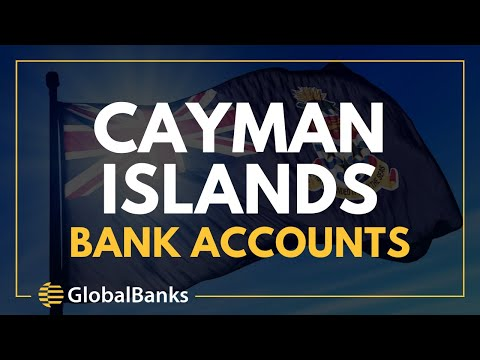 How to Open Cayman Islands Bank Accounts