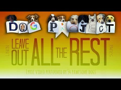 Linkin Park's 'Leave Out All The Rest' (Dog Lyric Video)