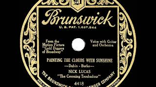 1929 HITS ARCHIVE: Painting The Clouds With Sunshine - Nick Lucas