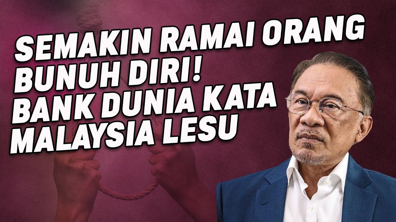 Semakin Ramai Bunuh Diri! Bank Dunia Kata Malaysia Lesu
