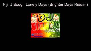 Fiji  J Boog   Lonely Days Brighter Days Riddim