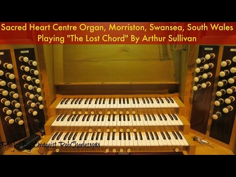 The Lost Chord - Arthur Sullivan (My Second Look) Sacred Heart Centre Morriston Swansea