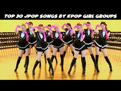 Top 30 J-Pop Songs by Kpop Girl Groups