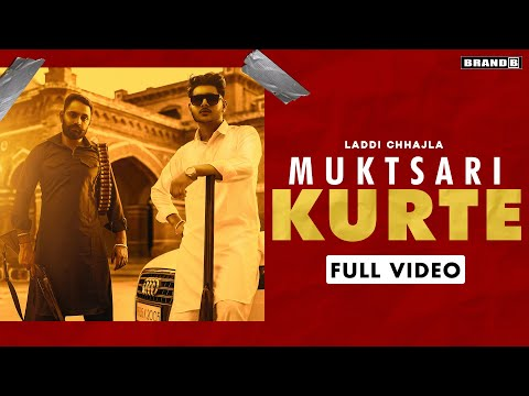 Muktsari Kurte (Official Video) Laddi Chhajla | Bhaana Sidhu | Chet Singh | New Punjabi Songs 2020