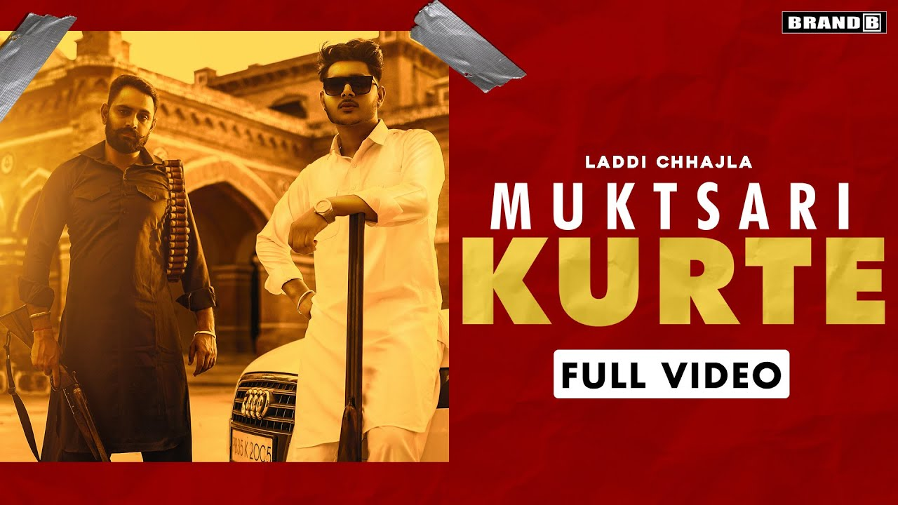 Muktsari Kurte (Official Video) Laddi Chhajla | Bhaana Sidhu | Chet Singh | New Punjabi Songs 2020